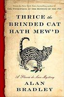 Thrice the Brinded Cat Hath Mew'd (Flavia de Luce, #8) by Alan Bradley
